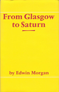 From Glasgow to Saturn by Edwin Morgan