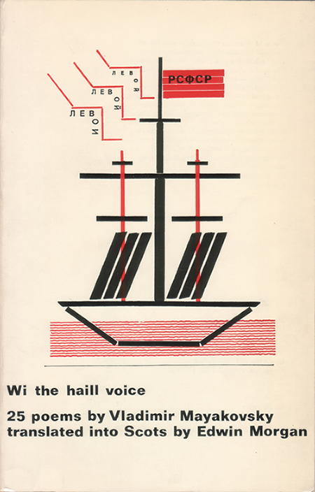 Wi the haill voice - Poems by Vladimir Mayakovsky, translated into Scots by Edwin Morgan