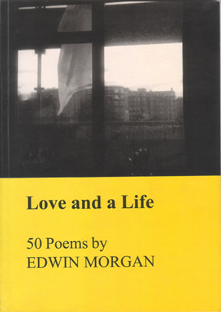 Love And A Life by Edwin Morgan